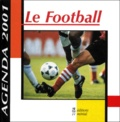 Collectif - Le Football. - Agenda septembre 2000-septembre 2001.