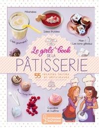 Collectif - Le girls' book de la pâtisserie.
