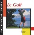 Collectif - Le Golf. - Agenda septembre 2000-septembre 2001.