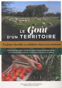 Collectif - Le Goût d'un territoire - Un futur durable et solidaire dans nos assiettes.