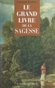 Collectif et Yveline Brière - Le grand livre de la sagesse.