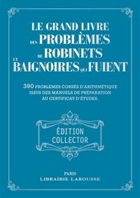 Collectif - Le grand livre des problèmes de robinets et de baignoires - Collector.