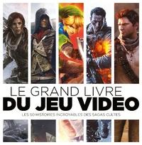 Collectif - Le grand livre du jeu vidéo.