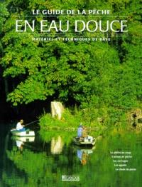 Le guide de la pêche en eau douce. Matériel et techniques de base.pdf