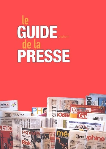 Collectif - Le guide de la presse.