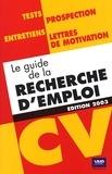 Collectif - Le guide de la recherche d'emploi.