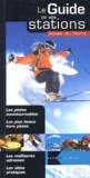 Collectif - Le guide de vos stations. - Alpes du Nord.