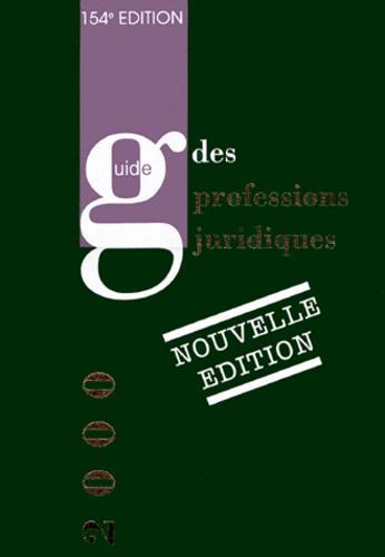 Collectif - Le guide des professions juridiques - Edition 2000.