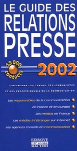 Collectif - Le guide des relations presse 2002.