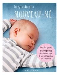 Collectif - Le guide du nouveau-né - Tous les gestes en 200 photos pour bien s'occuper de son bébé au retour de la maternité.