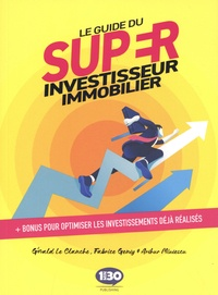 Collectif - Le guide du super investisseur immobilier.