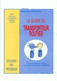Collectif - Le guide du transporteur routier.