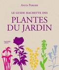 Collectif - Le Guide Hachette des plantes du jardin.