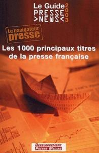 Collectif - Le Guide Presse News 2003.