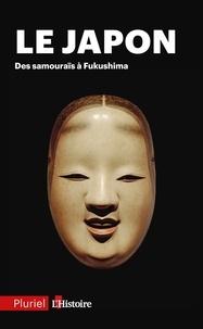 Collectif - Le Japon - Des samouraïs à Fukushima.