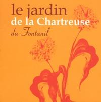 Collectif - Le jardin de la Chartreuse du Fontanil.
