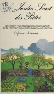 Collectif et Jacques Charpentier - Le jardin secret des poètes - 104 poèmes et chansons manuscrits inédits, de 62 poètes et compositeurs.