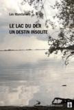 Collectif - Le lac du Der, un destin insolite.