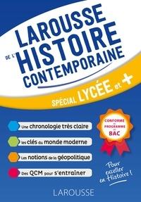 Collectif - Le Larousse de l'Histoire contemporaine.