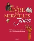 Collectif - Le livre des merveilles junior : 365 histoires vraies où l'on voit Dieu à l'oeuvre dans le monde.