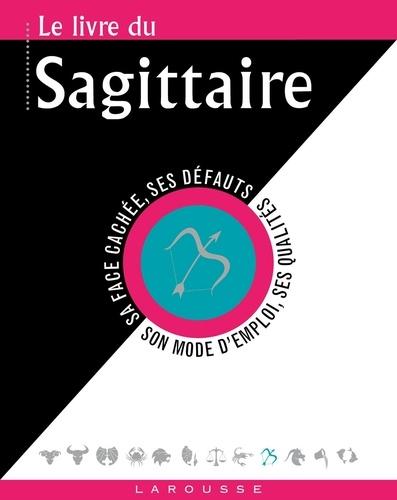 Collectif - Le livre du Sagittaire.