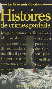 Collectif et Jacques Goimard - Le livre noir du crime (1). Histoires de crimes parfaits.