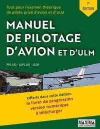 Collectif - Le Manuel de Pilotage d'Avion et d'ULM - 7e édition - Tout pour l'examen théorique de pilote privé d'avion et d'ULM.