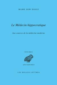 Collectif - Le médecin hippocratique.