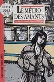 Collectif - Le métro des amants - Cent lettres d'amour de jeunes de 14 à 24 an.