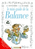 Collectif - Le mini-guide de la Balance en BD - 23 septembre-22 octobre....