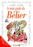 Collectif - Le mini-guide du Bélier en BD - 21 mars-20 avril....