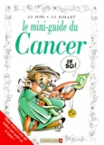 Collectif - Le mini-guide du cancer en BD - 22 juin-22 juillet....