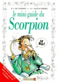 Collectif - Le mini-guide du scorpion en BD - 23 octobre-21 novembre....