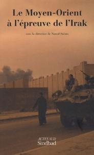 Collectif et Burhan Ghalioun - Le Moyen-Orient à l'épreuve de l'Irak.