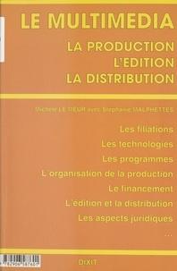Collectif - Le multimédia - Production, édition, distribution.