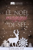 Collectif - Le Noël magique de SEE.