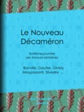 Collectif et Guy de Maupassant - Le Nouveau Décaméron - Huitième journée - Les Amours lointaines.