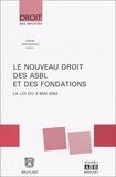 Collectif - Le nouveau droit des ASBL et des fondations. - La loi du 2 mai 2002, Journées d'études du jeudi 21 novembre 2002.