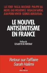 Collectif et  Collectif - Le Nouvel Antisémitisme en France.