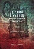 Collectif et Etienne Barillier - Le passé à vapeur - Anthologie proto-steampunk.