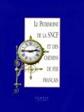 Collectif - Le patrimoine de la SNCF et des chemins de fer français.