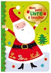 Collectif - Le père Noël - Mon petit livre à toucher.