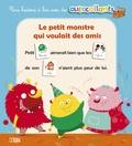 Collectif - Le petit monstre qui voulait des amis.