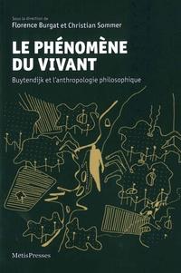 Collectif - Le phénomène du vivant - Buytendijk et l'anthropologie philosophique.