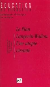 """Collectif et  Rencontres Langevin-Wallon - Le plan Langevin-Wallon, une utopie vivante - Actes des Rencontres Langevin-Wallon, 6-7 juin 1997, organisées à l'initiative de """"La Pensée""""."""