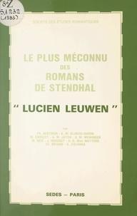 Collectif et  Société des études romantiques - Le plus méconnu des romans de Stendhal, Lucien Leuwen - Colloque de la Société des études romantiques et dix-neuviémistes, 12-13 février 1983, Paris.