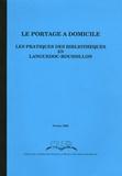 Collectif - Le portage à domicile - Les pratiques des bibliothèques en Languedoc-Roussillon.