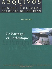 Collectif - Le Portugal et l'Atlantique.