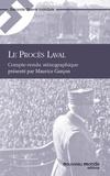 Collectif - Le Procès Laval - Compte-rendu sténographique.