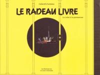 Collectif - Le radeau livre - La Loire à la paresseuse.